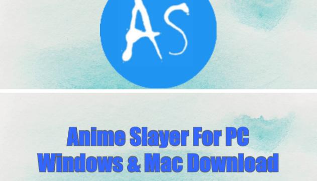 Anime Slayer For PC Windows & Mac Download
