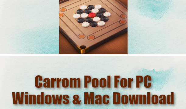 Carrom Pool For PC Windows & Mac Download