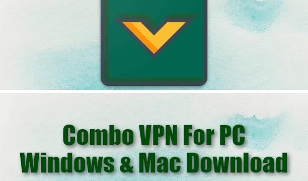 Combo VPN For PC Windows & Mac Download