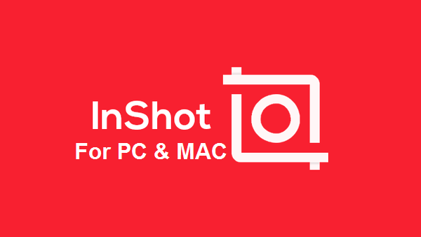 InShot For PC Windows Download