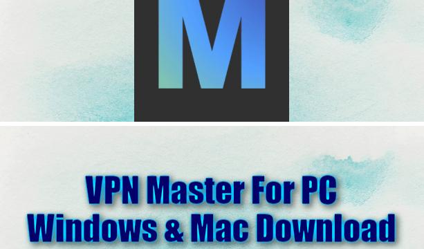 VPN Master For PC Windows & Mac Download