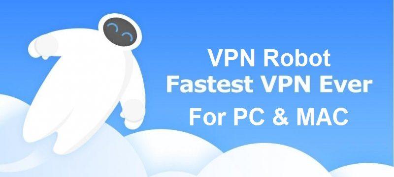 VPN Robot For PC & Mac Free Download