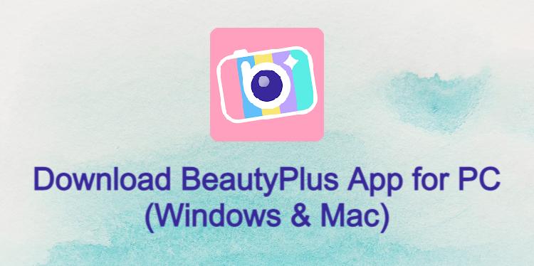BeautyPlus App for PC