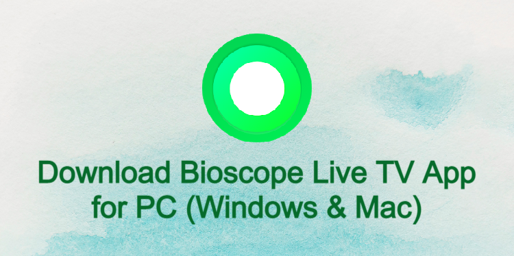 Bioscope Live TV App for PC