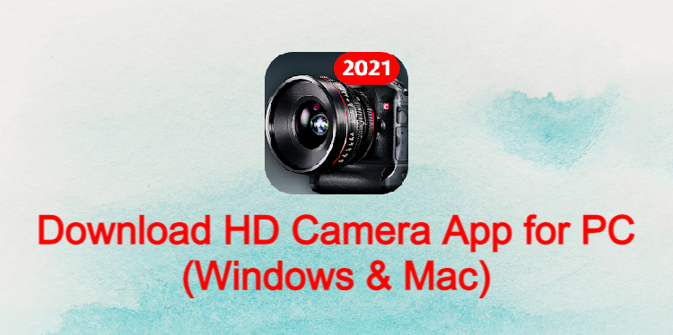 HD Camera App for PC