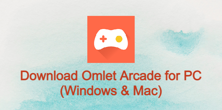 Omlet Arcade for PC