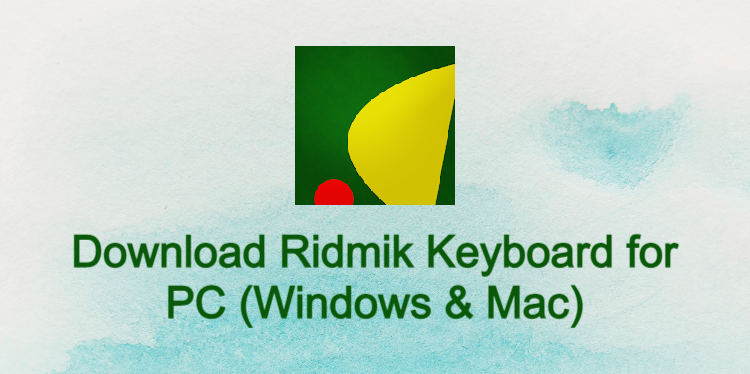 Ridmik Keyboard for PC