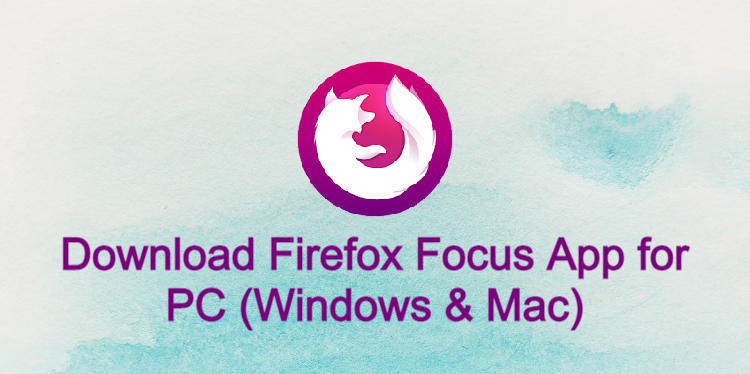 Firefox Focus App for PC