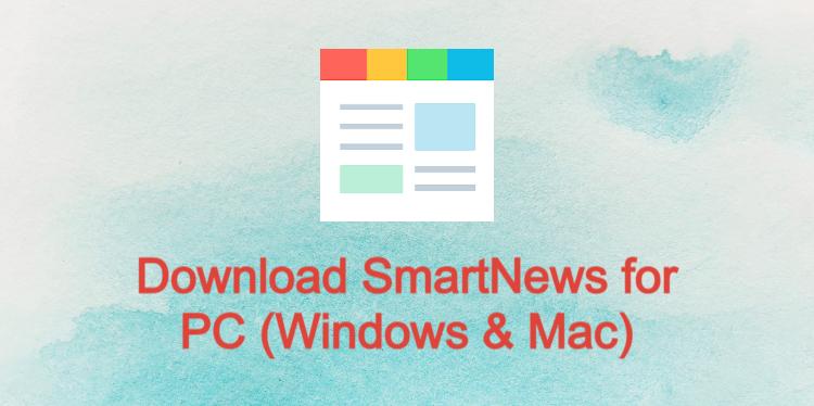 SmartNews for PC